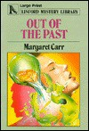 Out of the Past - Margaret Carr