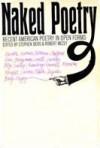Naked Poetry: Recent American Poetry in Open Forms - Stephen Berg, Robert Mezey