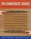 The Democratic Debate: American Politics in an Age of Change - Bruce Miroff, Raymond Seidelman, Todd Swanstrom