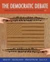 The Democratic Debate: American Politics in an Age of Change - Bruce Miroff, Raymond Seidelman, Todd Swanstrom