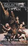 Battlestar Galactica Classic: The Saga of a Star World - Robert Thurston
