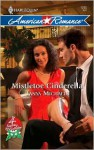 Mistletoe Cinderella (4 Seasons in Mistletoe, #2) - Tanya Michaels
