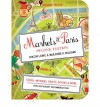 Markets of Paris, 2nd Edition: Food, Antiques, Crafts, Books, and More - Dixon Long, Marjorie Williams