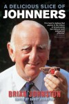 A Delicious Slice Of Johnners - Brian Johnston