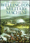 Wellington's Military Machine - Philip J. Haythornethwaite, Philip J. Haythornthwaite