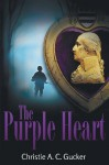 The Purple Heart - Christie A.C. Gucker