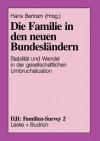 Die Familie in Den Neuen Bundeslandern: Stabilitat Und Wandel in Der Gesellschaftlichen Umbruchsituation - Hans Bertram