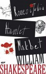 Romeo i Julia. Hamlet. Makbet - William Shakespeare