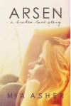 Arsen. A broken love story - Mia Asher