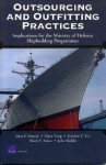 Outsourcing and Outfitting Practices: Implications for the Ministry of Defense Shipbuilding Programmes - John F. Schank