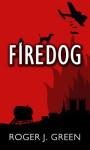 Firedog - Roger J. Green
