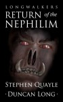 LongWalkers: The Return of the Nephilim - Stephen Quayle, Duncan Long