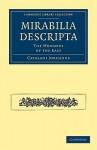 Mirabilia Descripta: The Wonders of the East - Friar Jordanus, Henry Yule
