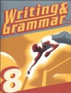 Writing and Grammar 8 Student Worktext - June W. Cates, Kimberly Y. Stegall, Dawn L. Watkins, Elizabeth Rose