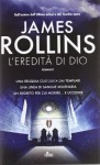 L'eredità di Dio - James Rollins, Elena Cantoni
