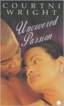 Uncovered Passion - Courtni Wright
