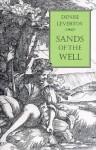 Sands of the Well - Denise Levertov