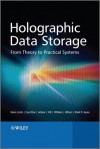 Holographic Data Storage: From Theory to Practical Systems - Kevin Curtis, Lisa Dhar, Adrian Hill, William Wilson, Mark Ayres
