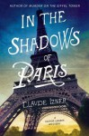 In the Shadows of Paris: A Victor Legris Mystery (Victor Legris Mysteries) - Claude Izner