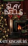 Slay Bells - Kate Kingsbury