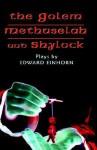 The Golem, Methuselah, and Shylock: 3 Plays - Edward Einhorn
