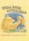 Well done, little bear - Martin Waddell