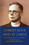 Christ Alive and at Large: The Unpublished Writings of C.F.D. Moule - Robert Morgan