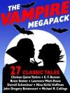 The Vampire Megapack: 27 Modern and Classic Vampire Stories - Chelsea Quinn Yarbro, Nina Kiriki Hoffman