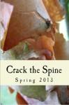 Crack the Spine: Spring 2013 - Kerri Farrell Foley