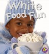 White Food Fun - Lisa Bullard