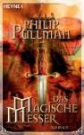 Das Magische Messer - Philip Pullman