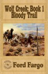 Wolf Creek: Bloody Trail - Clay More, James J. Griffin, Troy D. Smith, James Reasoner, L.J. Martin, Cheryl Pierson, Ford Fargo, Western Fictioneers