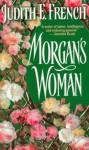 Morgan's Woman - Judith E. French