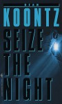 Seize the Night - Dean Koontz