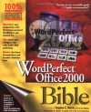 WordPerfect Office 2000 Bible (Bible (Wiley)) - Stephen E. Harris, Erwin Zijleman