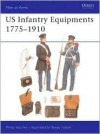 US Infantry Equipments 1775-1910 - Philip R.N. Katcher