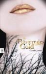 Flüsterndes Gold - Carrie Jones, Ute Mihr