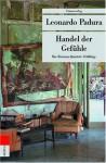 Handel der Gefühle. Das Havanna-Quartett: Frühling - Leonardo Padura, Hans J Hartstein