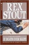 If Death Ever Slept - Rex Stout