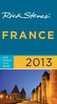 Rick Steves' France 2013 - Rick Steves, Steve Smith