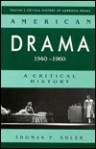 American Drama, 1940-1960: A Critical History - Thomas P. Adler