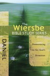The Wiersbe Bible Study Series: Daniel: Determining to Go God's Direction - Warren W. Wiersbe