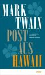 Post aus Hawaii - Mark Twain, Alexander Pechmann