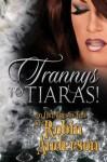 Trannys to Tiaras! - Robin Anderson