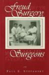 Freud, Surgery, and the Surgeons - Paul E. Stepansky