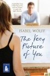 The Very Picture of You: A Novel - Isabel Wolff