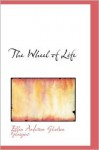 Wheel of Life, The (The Collected Works of Ellen Glasgow - 24 Volumes) - Ellen Glasgow