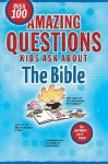 Amazing Questions Kids Ask About The Bible (Questions Children Ask) - David R. Veerman, James C. Wilhoit, Daryl J. Lucas