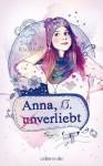 Anna, 13, (un)verliebt - Sibylle Rieckhoff, Carolin Liepins