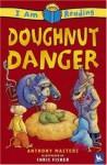 Doughnut Danger - Anthony Masters